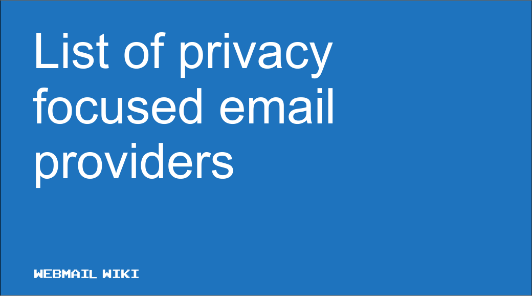 List of privacy focused email providers